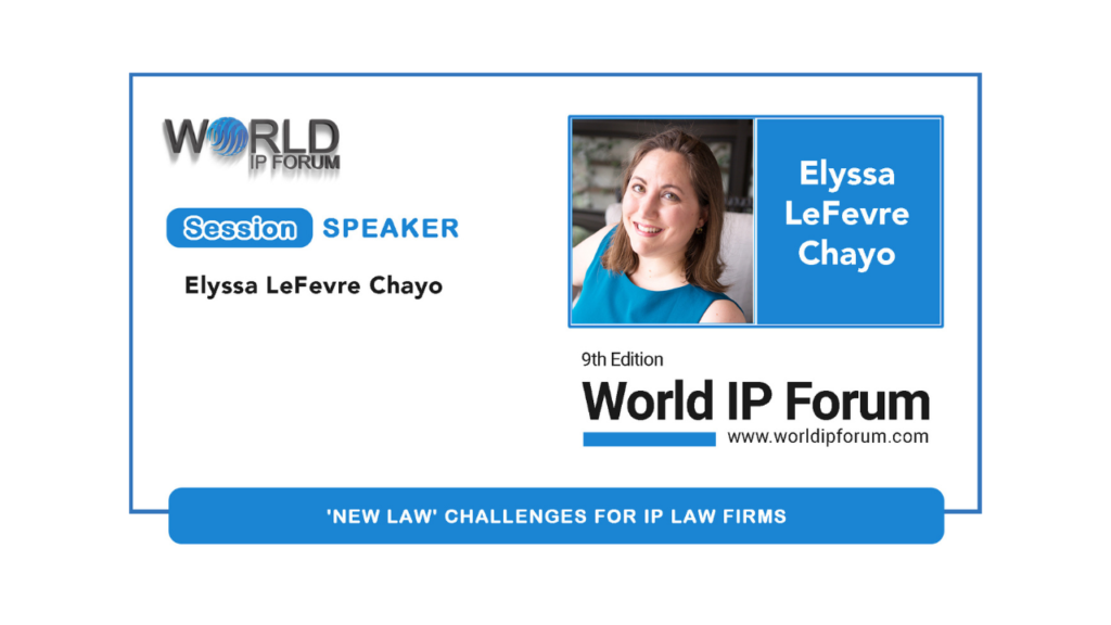 Elyssa LeFevre Chayo is a Speaker at the World IP Forum