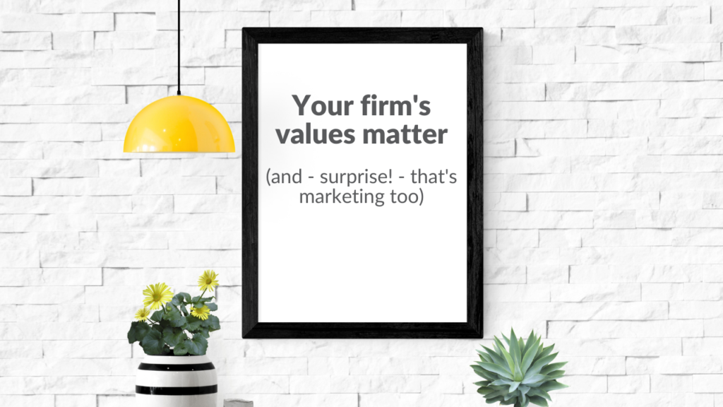 You Law Firm's Values Matter (and it's good for marketing)